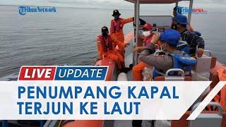 Pencarian Hari Ke-2 Penumpang KM Savina yang Terjun di Perairan Bulungan karena Insiden Penikaman