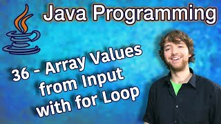 Java Programming Tutorial 36 - Array Values from Input with for Loop