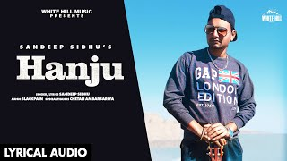 Hanju (Lyrical Audio) | Sandeep Sidhu | New Punjabi Song 2020 | White Hill Music