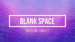 Taylor Swift   Blank Space [Lyrics]