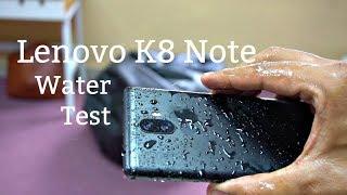 Lenovo K8 Note Water Test - Splash Test, Running Water