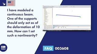 FAQ 003608 | I have modeled a continuous beam. One of the supports should only act from a deforma...