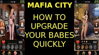 How to upgrade your babes quickly - Mafia City