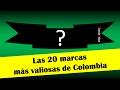 Las 20 marcas más valiosas de Colombia - 2017