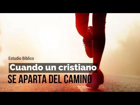 Estudio Biblico: Cuando un cristiano se aparta del Camino