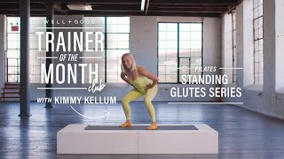 Pilates Standing Glutes Workout   Trainer Of The Month Club   Well+Good