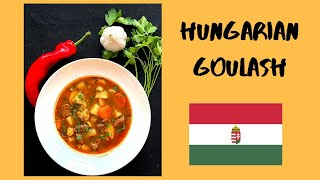 Hungarian Goulash - Easy Traditional Hungarian Recipe - The Most Famous Hungarian Dish, Gulyas Leves