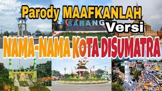 Parody Maafkanlah Reza-re Versi Nama Nama Kota