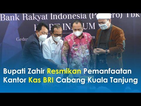 Bupati Zahir Resmikan Pemanfaatan Kantor Kas BRI Cabang Kuala Tanjung