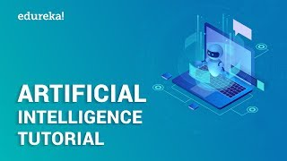 Artificial Intelligence Tutorial for Beginners | Artificial Intelligence Explained | Edureka