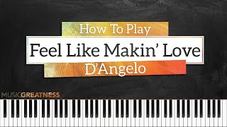 How To Play Feel Like Makin' Love By D'angelo On Piano - Piano Tutorial (PART 1)
