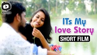 Its My Love Story Telugu Short Film | Latest 2017 Telugu Short Films | Khelpedia
