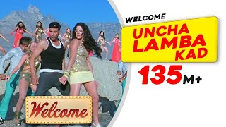 Uncha Lamba Kad | Welcome | Akshay Kumar | Katrina Kaif