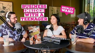 Ep#017: Business Insider with a Teenager - How I Published a Book at 15 Years Old | Shirley Wang