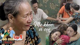 Gõ cửa thăm nhà|Tập 1: Mẹ già và giọt nước mắt hạnh phúc ngày các con gỡ bỏ mối bất hòa nửa thập kỷ