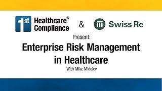 Enterprise Risk Management in Healthcare