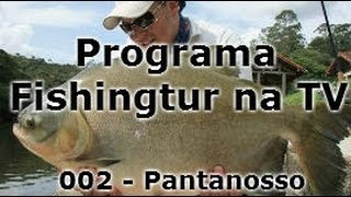 Pantanosso - Programa Fishingtur na TV 002