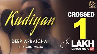 New Punjabi Song 2017 | Kudiyan | Deep Arraicha ft. Xtatic Muzic | Latest Punjabi Song 2017