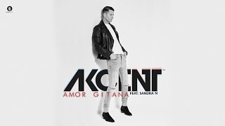 "Video thumbnail of ""Akcent feat. Sandra N - Amor Gitana (Official Audio)"""
