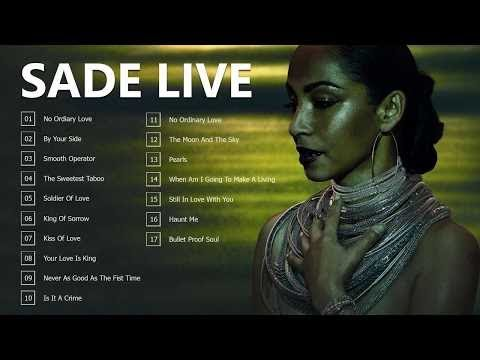 The Best Of Sade – Sade Greatest Hits Full Album Live 2017 – Sade Best Songs Ever
