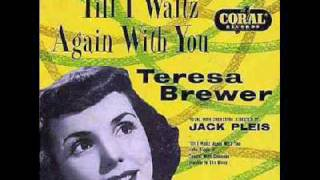 1953SinglesNo1 Till I Waltz Again with You by Teresa Brewer