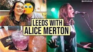A NIGHT IN LEEDS WITH ALICE MERTON | Mint | Leeds Travel Vlog
