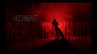 Video Hochi&East - The Real Truth Hurts (Official Video)