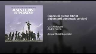 Superstar (Jesus Christ Superstar/Soundtrack Version)