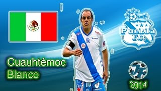 Cuauhtémoc Blanco | Goles Y Jugadas | Puebla FC | 2014 (HD)
