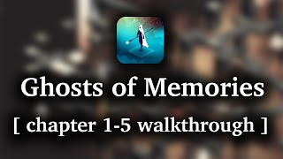 Ghost of Memories - Ch. 1-5 walkthrough (iOS/Android/Kindle)