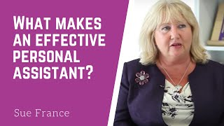 The key attributes of an effective personal assistant   Sue France