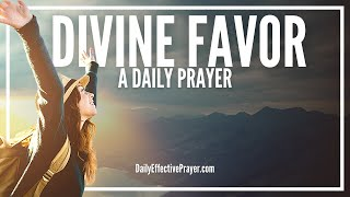 Prayer For Divine Favor - Prayer For God's Uncommon Favour