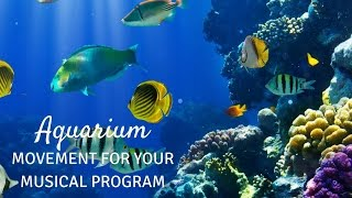 """""""Aquarium"""" Movement"""