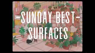 Surfaces   Sunday Best [Lyrics]