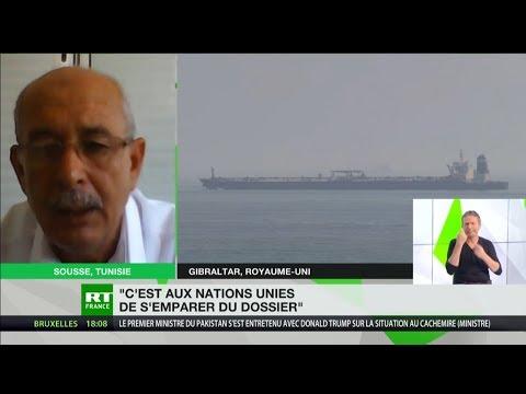 Pétrolier iranien relâché par Gibraltar : «C'est aux Nations unies de s'emparer du dossier»