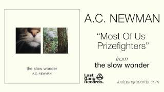 A.C. Newman - Most Of Us Prizefighters