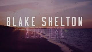 Blake Shelton Neon Time