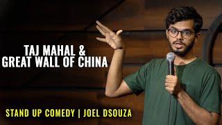 Taj Mahal & Great Wall of China | Stand up Comedy by Joel Dsouza