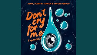 Don't Cry For Me (Kohen Remix)