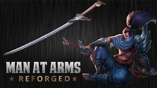 Yasuo's Blade - League of Legends - MAN AT ARMS: REFORGED