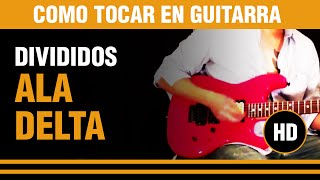 Como tocar Ala delta de Divididos en Guitarra  (tutarras.com.ar)