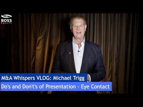 Do's and Don't's of Presentation - Eye Contact with Micheal Trigg