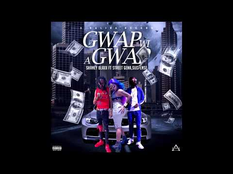 Gwap Wi A Gwap – Shaney Blaxx Ft Street Gena & Suspense (Official Promo)