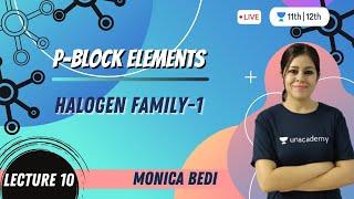 CBSE Class 12: P-Block Elements-L10 | Halogen Family-1 | Unacademy Class 11 & 12 | Monica Bedi - MONICA