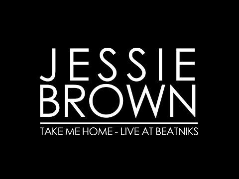 Jessie Brown-Take me Home Live at Beatniks