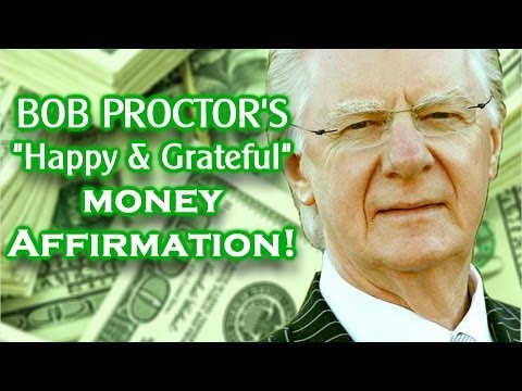 "Bob Proctor: ""Happy & Grateful"" Money Affirmation"