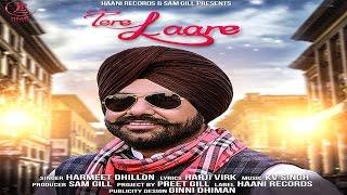 TERE LAARE   ● HARMEET DHILLON ● Lyrical Video ● HAAਣੀ Records ● Latest Punjabi Song ● 2017