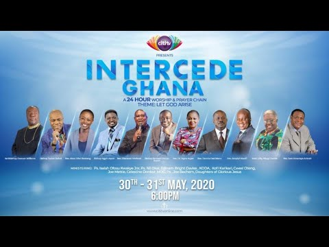 Intercede Ghana 2020: Citi TV's 24-hour Worship & Prayer Chain