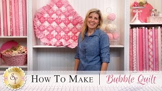 How To Make A Bubble Quilt | A Shabby Fabrics Quilting Tutorial