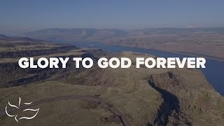 Glory To God Forever | Maranatha! Music (Lyric Video)